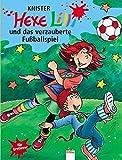 Hexe Lilli und das verzauberte Fußballspiel. Für Erstleser