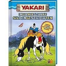 Yakari. Indianerstarke Silbengeschichten (Lesen lernen mit bunten Silben)