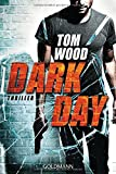Dark Day: Victor 5 - Thriller von Tom Wood