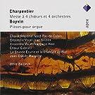 Charpentier: Messe à 4 chœurs et 4 orchestres / Boyvin: Pièces pour orgue
