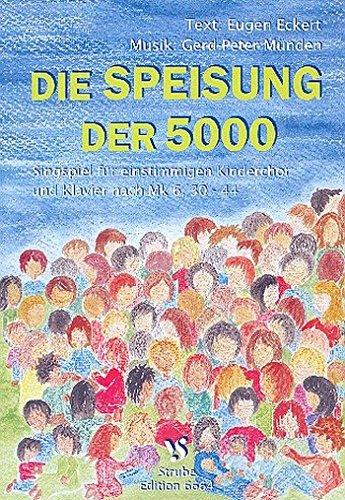 Die Speisung der 5000: für Kinderchor und Instrumente