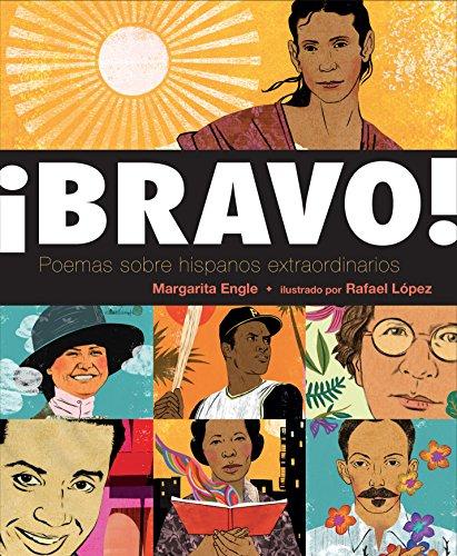 ¡Bravo! (Spanish language edition): Poemas sobre Hispanos Extraordinarios por Margarita Engle