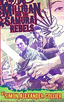 Milligan and the Samurai Rebels (Milligan Adventures Book 1) by [Collier, Simon Alexander]