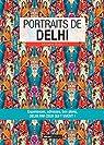 Portraits de Delhi: Delhi par ceux qui y vivent ! par Belloir