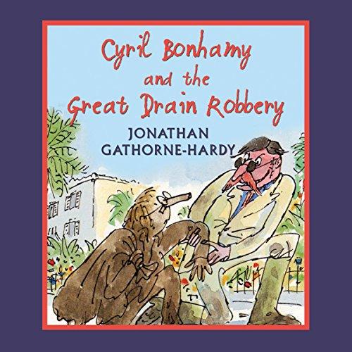 Cyril Bonhamy and the Great Drain Robbery  Audiolibri
