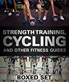 Strength Training, Cycling And Other Fitness Guides: Triathlon Training Edition