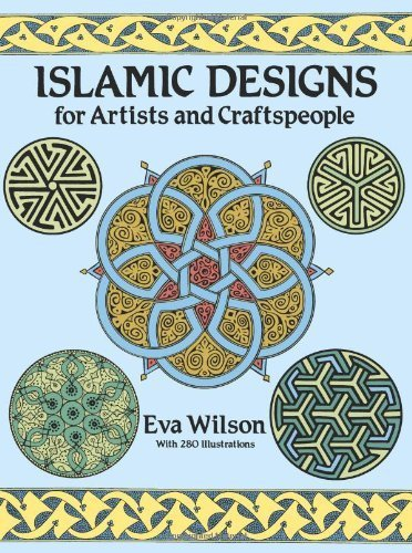 Islamic Designs for Artists and Craftspeople (Dover Pictorial Archive) by Eva Wilson (1988-12-01)