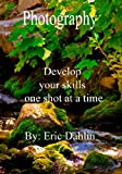 Image de Photography: Develop your skills one shot at a time (English Edition)