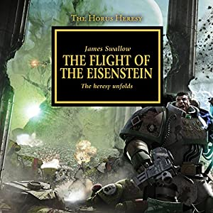 The Flight of The Eisenstein: The Horus Heresy, Book 4