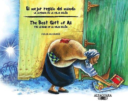 El Mejor Regalo del Mundo: La Leyenda de la Vieja Belen por Julia Alvarez
