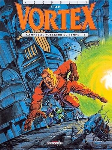 Vortex, tome 1 : Campbell, voyageur du temps