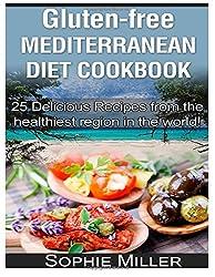 Gluten-free Mediterranean Diet Cookbook: 25 Delicious Recipes from the Healthiest Region in the World