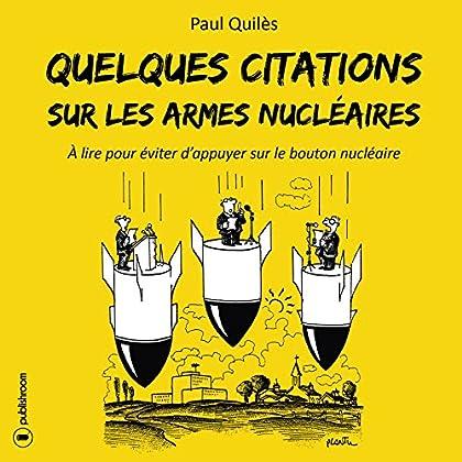 Quelques citations sur les armes nucléaires: À lire pour éviter d'appuyer sur le bouton nucléaire