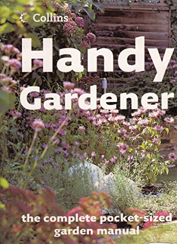 Handy Gardener: One-stop Techniques and Plant Guide (Gardening) One-stop-handy