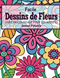 Telecharger Livres Facile Dessins De Fleurs en Gros Caracteres Livre de Coloriage Pour Les Adulte (PDF,EPUB,MOBI) gratuits en Francaise