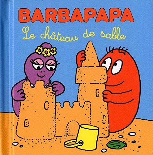 Les petites histoires de Barbapapa - Château de sable par Annette TISON, Talus TAYLOR