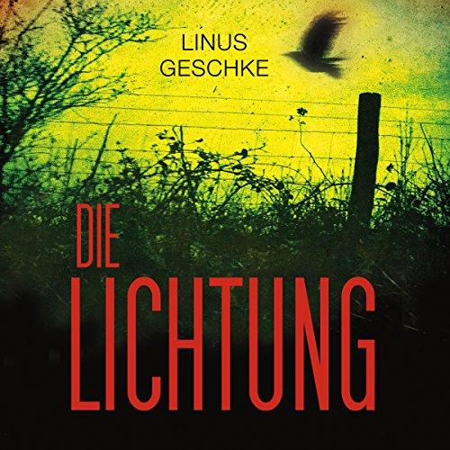 Buchseite und Rezensionen zu 'Die Lichtung (Jan-Römer-Krimi 1)' von Linus Geschke