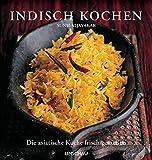 Indisch kochen: Die asiatische Küche frisch genießen - Sunil Vijayakar