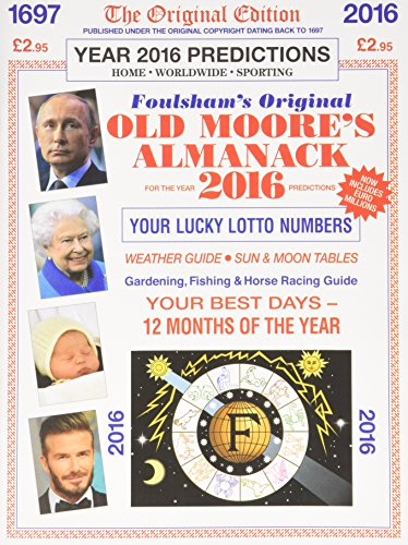 Old Moore's Almanack 2016: Published Under the Original Copyright Dating Back to 1697