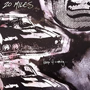 KEEP IT COMING by 20 MILES (2012) Audio CD