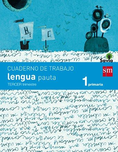 Cuaderno de lengua, Pauta. 1 Primaria, 3 Trimestre. Savia - 9788467570342