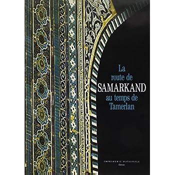 La route de Samarkand au temps de Tamerlan