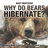 Why Do Bears Hibernate? Animal Book Grade 2 | Children's Animal Books