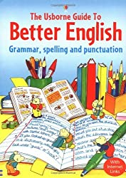 By R. Gee Usborne Guide to Better English: Grammar, Spelling and Punctuation (English Guides) (New edition)
