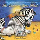 THE CROWN ON YOUR HEAD BY TILLMAN, NANCY (AUTHOR) HARDCOVER (2014 )