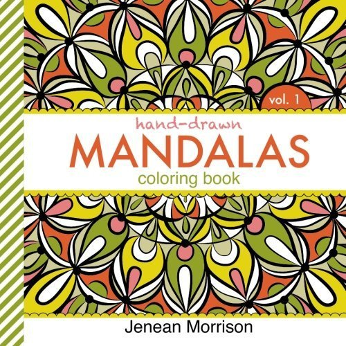 Hand-Drawn Mandalas Coloring Book, Volume One: An Adult Coloring Book for Stress-Relief, Relaxation, Meditation and Creativity (Jenean Morrison Adult Coloring Books) by Jenean Morrison (2014-12-01)