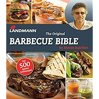 Landmann - The Original Barbecue Bible: by Steven Raichlen