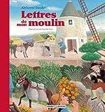 Lettres de mon moulin by Alphonse Daudet (2014-03-19) - Grasset Jeunesse - 19/03/2014