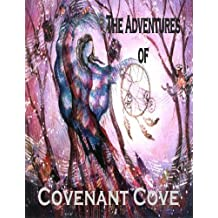 The Adventures of Covenant Cove (A book, which leaves you on the edge of your seats with its unique blend of adventure, mystery, action, and suspense all, packed into one book.) (English Edition)