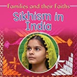 Sikhism in India (Families and Their Faiths) by Frances Hawker (2009-08-01)