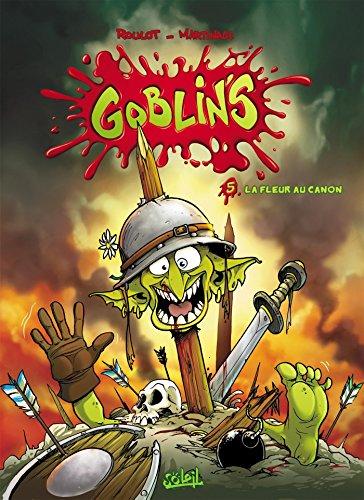 Goblin's T05 : La Fleur au canon par Tristan Roulot