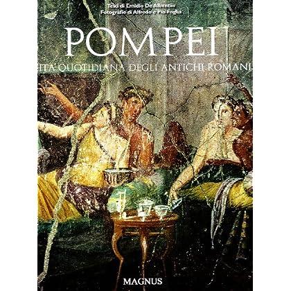 Pompei Vita Quotidiana Degli Antichi Romani