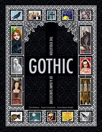 Gothic: The Evolution of a Dark Subculture by Chris Roberts (2015-09-22)