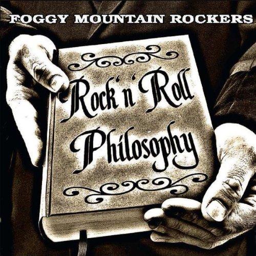 Foggy Mountain Rockers: Rock 'N' Roll Philosophy (Audio CD)