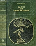La vie de Ramakrishna suivi de L'enseignement de Ramakrishna