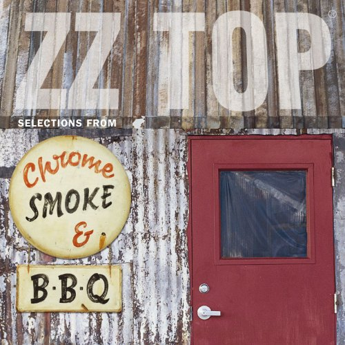 Chrome, Smoke & BBQ: The ZZ To...