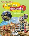 A mi me encanta espagnol cycle 4 / 3e LV2 - Cahier d'activités - éd. 2017 - Cahier, cahier d'exercices