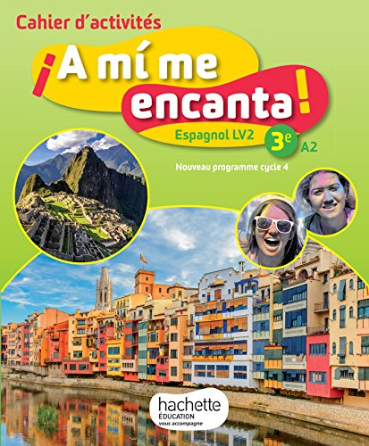 A mi me encanta espagnol cycle 4 / 3e LV2 - Cahier d'activits - d. 2017: cahier, cahier d'exercices