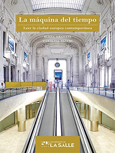 La máquina del tiempo: Leer la ciudad europea contemporánea