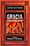 Gracia abundante by Juan Bunyan (2009-03-13)