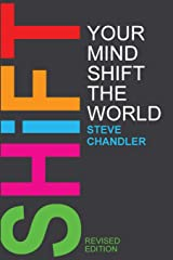 Shift Your Mind Shift The World Paperback
