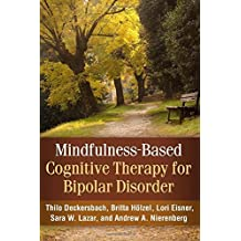 Mindfulness-Based Cognitive Therapy for Bipolar Disorder by Deckersbach PhD, Thilo, H?lzel PhD, Britta, Eisner PhD, Lori (2014) Gebundene Ausgabe