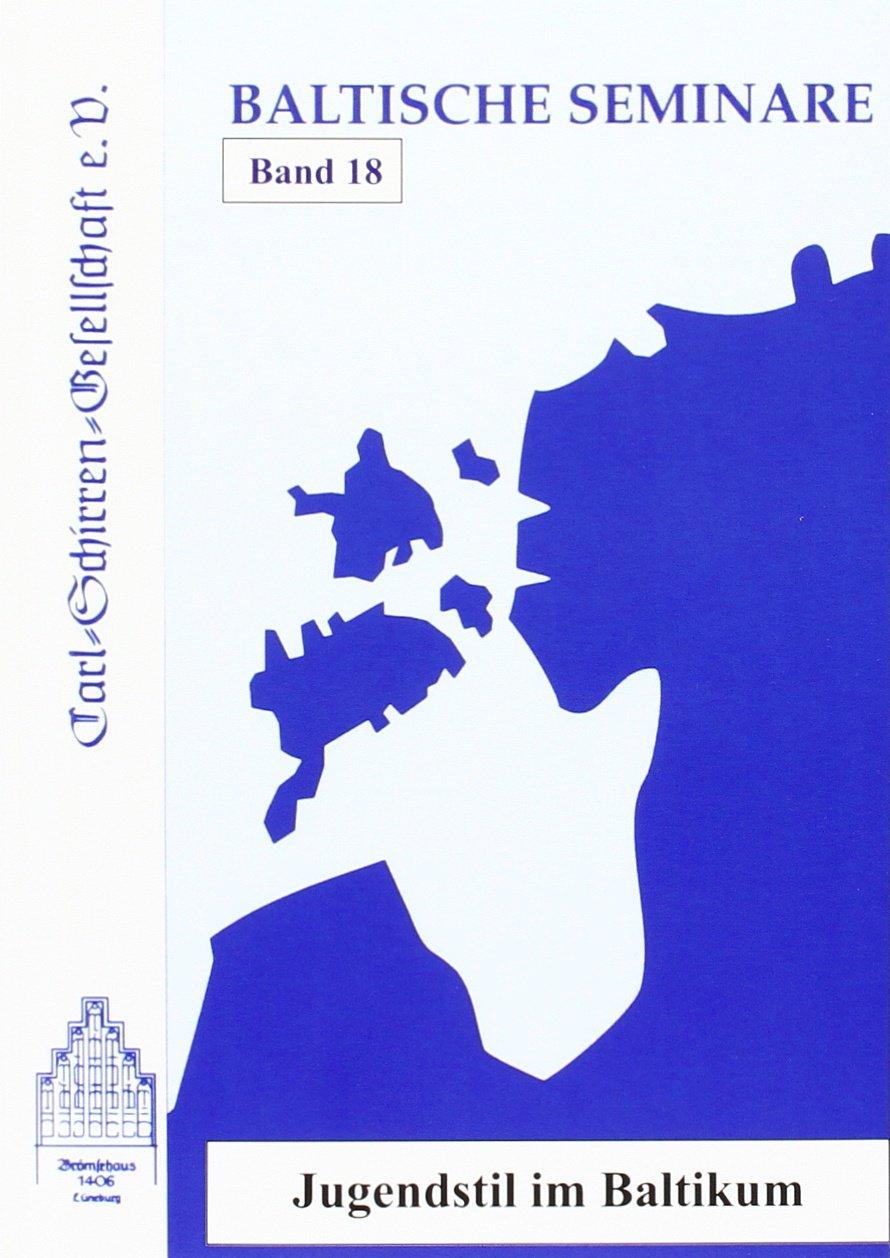 Baltische Seminare Band 18: Jugendstil im Baltikum