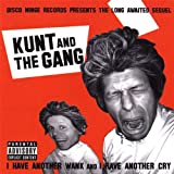 Songtexte von Kunt and the Gang - I Have Another Wank and I Have Another Cry
