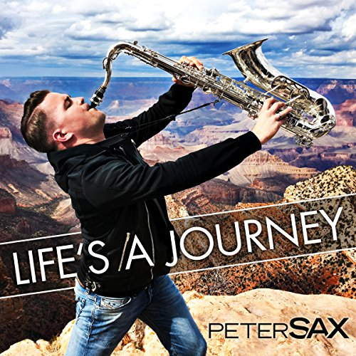 Peter Sax-Life's A Journey
