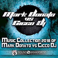 Music Collection 2018 of Mark Donato vs. Cicco DJ